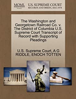 The Washington and Georgetown Railroad Co. V. the District of Columbia U.S. Supreme Court Transcript of Record with Suppor...