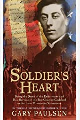 Soldier's Heart: Being the Story of the Enlistment and Due Service of the Boy Charley Goddard in the First Minnesota Volunteers Kindle Edition