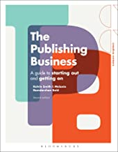 The Publishing Business: A Guide to Starting Out and Getting On (Creative Careers)