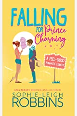 Falling for Prince Charming: A Feel-Good Romantic Comedy (That Wilson Charm Book 1) Kindle Edition