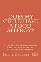 Does my child have a food allergy?: A pocket guide for parents written by a pediatric allergist and mother