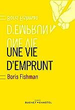 Une vie d'emprunt (LITT ETRANGERE) (French Edition)