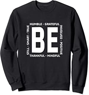 Motivational Sayings - Quotes Be Humble Be Kind Thanksgiving Sweatshirt
