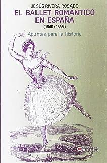 El ballet romántico en España (1840-1859): Apuntes para la historia