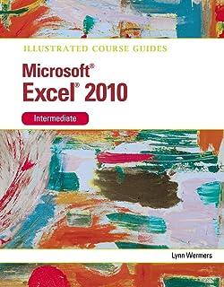 Microsoft® Excel 2010 Intermediate: Illustrated Course Guide