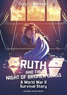 Ruth and the Night of Broken Glass: A World War II Survival Story (Girls Survive)