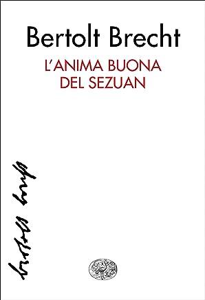 Lanima buona del Sezuan (Collezione di teatro Vol. 71)