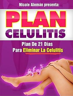 Plan Celulitis: Programa de 21 Días Para Eliminar La Celulitis En Glúteos y Piernas (Spanish Edition)