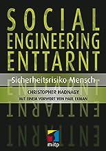 Social Engineering enttarnt: Sicherheitsrisiko Mensch (German Edition)