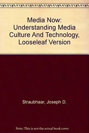 Media Now: Understanding Media Culture And Technology, Looseleaf Version