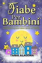 Fiabe Per Bambini: Una Raccolta Inedita Di Storie Della Buonanotte Per Bambini Sognatori (fiabe e favole con morale) (Ital...