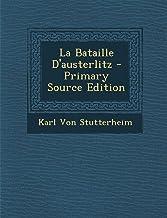 La Bataille D'Austerlitz - Primary Source Edition