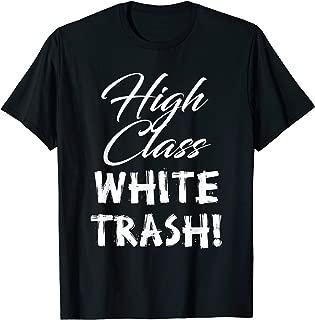 High Class White Trash T-shirt for Men & Women