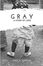 GRAY: A Story of Loss