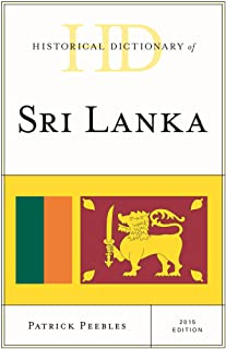 Historical Dictionary of Sri Lanka (Historical Dictionaries of Asia, Oceania, and the Middle East) (English Edition)