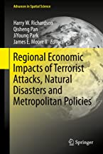 Regional Economic Impacts of Terrorist Attacks, Natural Disasters and Metropolitan Policies (Advances in Spatial Science)
