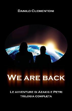 We are back: Le avventure di Azakis e Petri - Trilogia completa