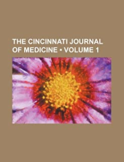 The Cincinnati Journal of Medicine (Volume 1)