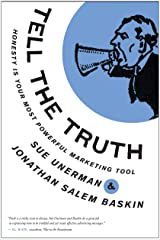 Tell The Truth: Honesty Is Your Most Powerful Marketing Tool Kindle Edition