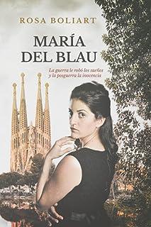 MARÍA DEL BLAU: La guerra le robó los sueños y la posguerra la inocencia