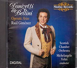 Raul Gimenez: Donizetti and Bellini Operatic Arias