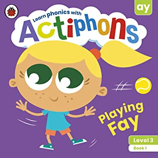 Actiphons Level 3 Book 1 Playing Fay: Learn phonics and get active with Actiphons!