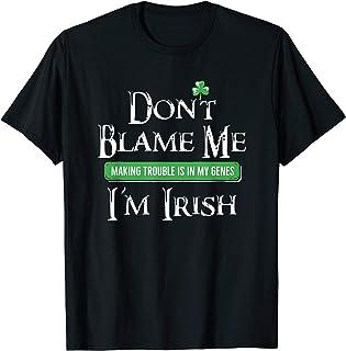 Don't Blame Me I'm Irish Trouble Maker St Patricks Day Shirt