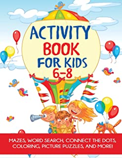 Activity Book for Kids 6-8: Mazes, Word Search, Connect the Dots, Coloring, Picture Puzzles, and More!