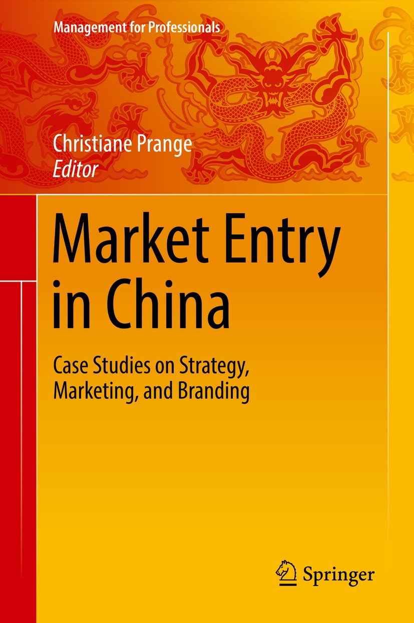 Market Entry in China: Case Studies on Strategy, Marketing, and Branding (Management for Professionals)