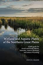Wetland and Aquatic Plants of the Northern Great Plains: A field guide for North and South Dakota, Nebraska, eastern Monta...