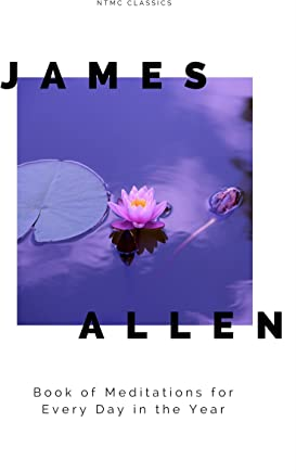 James Allen's Book of Meditations for Every Day in the Year (English Edition)