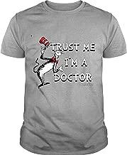Dr. Seuss Books T Shirt, Trust Me I'm A Doctor T Shirt - Unisex