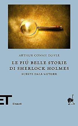 Le più belle storie di Sherlock Holmes: Scelte dallautore (Einaudi tascabili. Biblioteca Vol. 53)