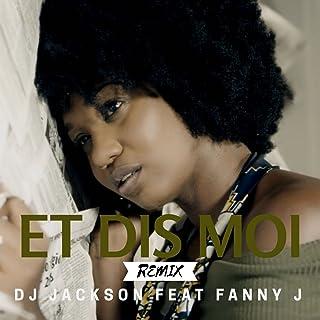 Et dis-moi (feat. Fanny J) [Club Mix]