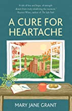 A Cure for Heartache: Life s simple pleasures, one moment at a time