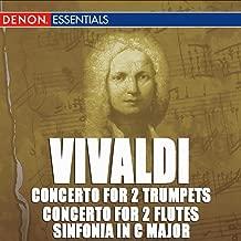 Vivaldi: Concerto For 2 Trumpets RV 537 - Concerto For 2 Flutes RV 533 - Sinfonia In C Major