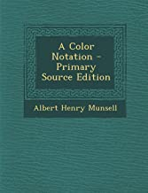 A Color Notation - Primary Source Edition
