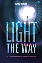 Light the Way: A Guide to Becoming a Rescue Medium