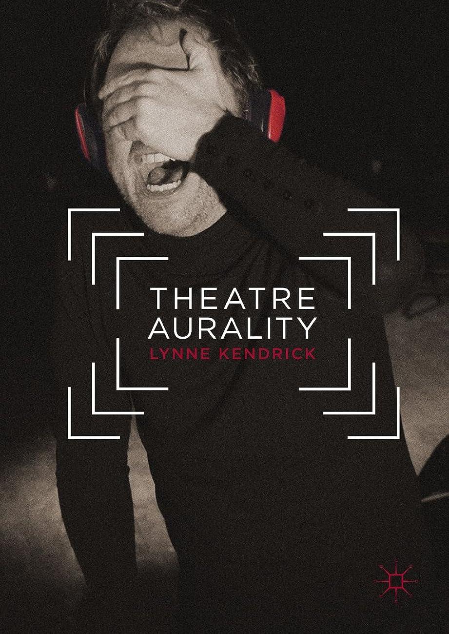 頑丈潤滑する農業Theatre Aurality (English Edition)