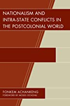 Nationalism and Intra-State Conflicts in the Postcolonial World (Conflict and Security in the Developing World)