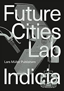 Future Cities Laboratory: Indicia 02