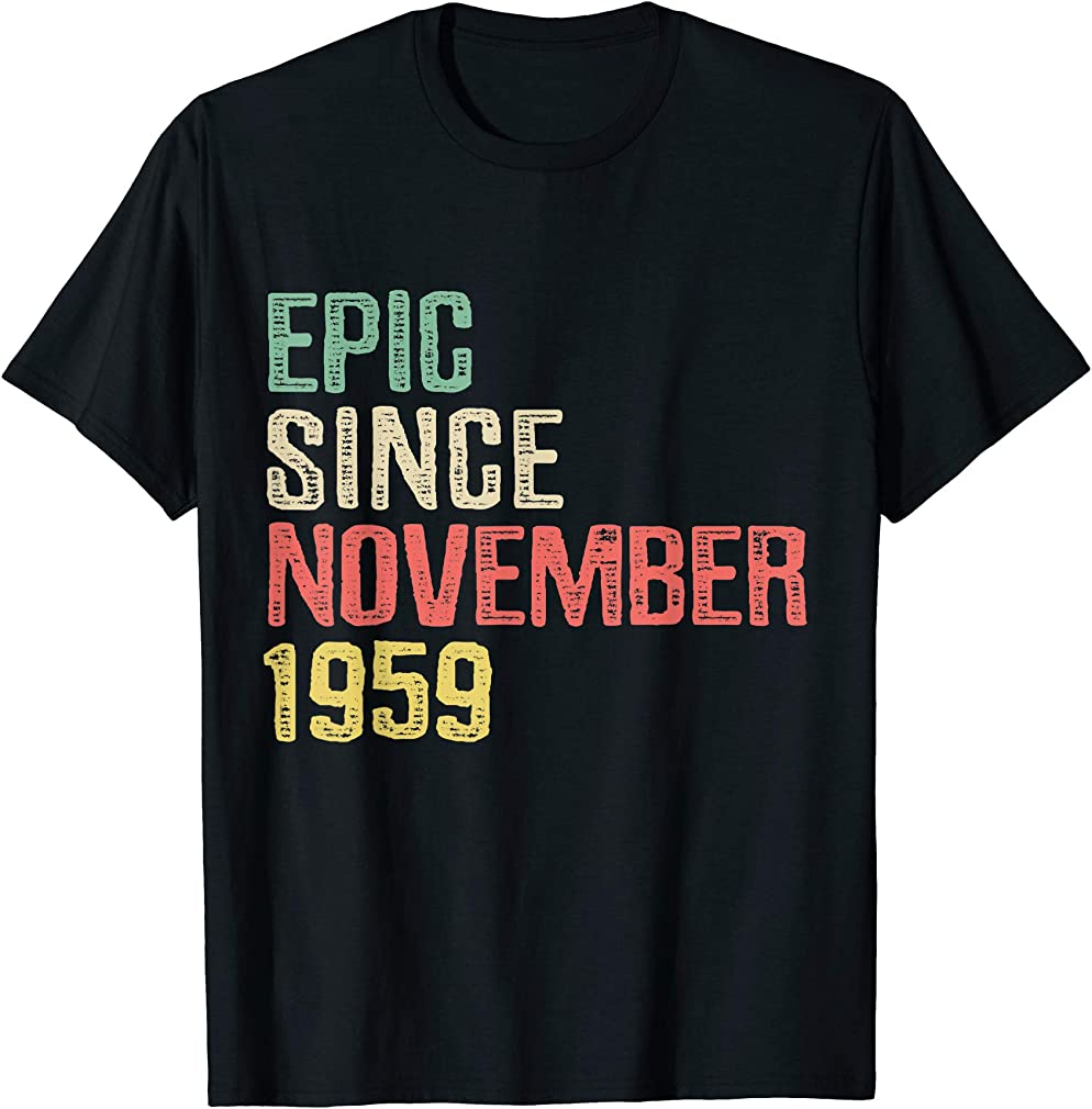 Epic Since November 1959 - 60 Years Old 60th Birthday Gift T-shirt