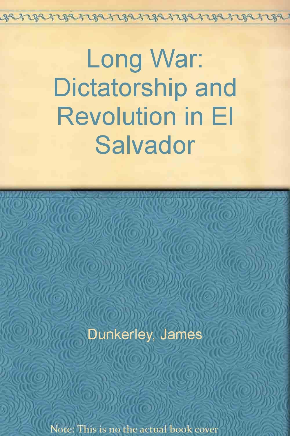 Image OfLong War: Dictatorship And Revolution In El Salvador