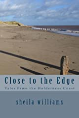 Close to the Edge: Tales from the Holderness Coast Kindle Edition