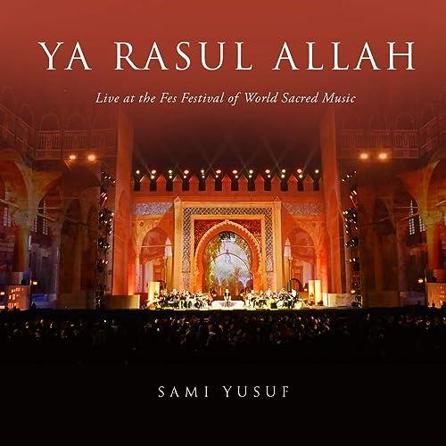 Ya Rasul Allah, Pt. 2 (Live at the Fes Festival of World Sacred Music)
