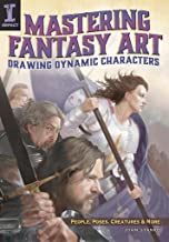 Mastering Fantasy Art - Drawing Dynamic Characters: People, Poses, Creatures and More (English Edition)