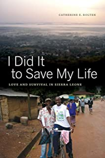 I Did It to Save My Life: Love and Survival in Sierra Leone