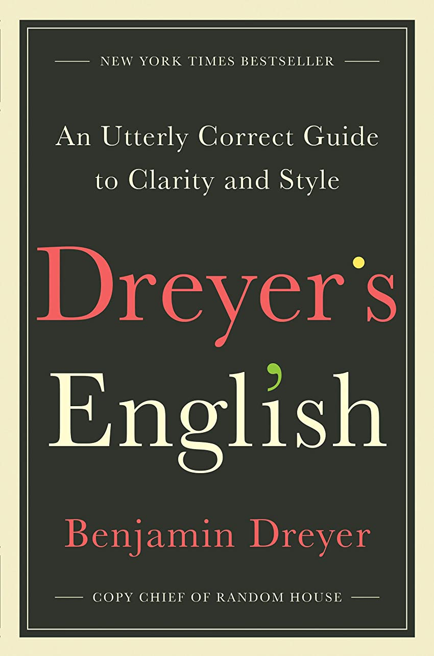 男やもめおめでとう知事Dreyer's English: An Utterly Correct Guide to Clarity and Style (English Edition)