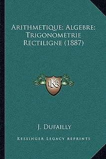 Arithmetique; Algebre; Trigonometrie Rectiligne (1887)