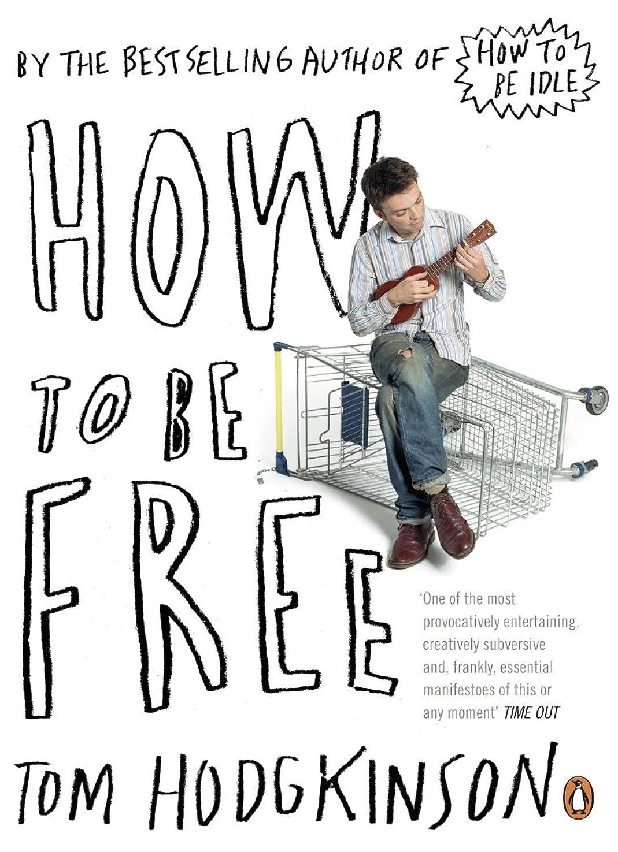 検査官スチュアート島ゲージHow to be Free (English Edition)